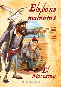 BONS MALNOMS, ELS - EL MARESME