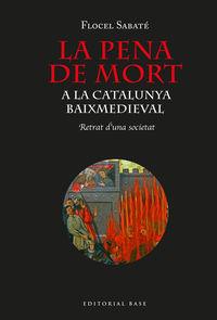 PENA DE MORT A CATALUNYA BAIX MEDIEVAL, LA - RETRAT D'UNA SOCIETAT