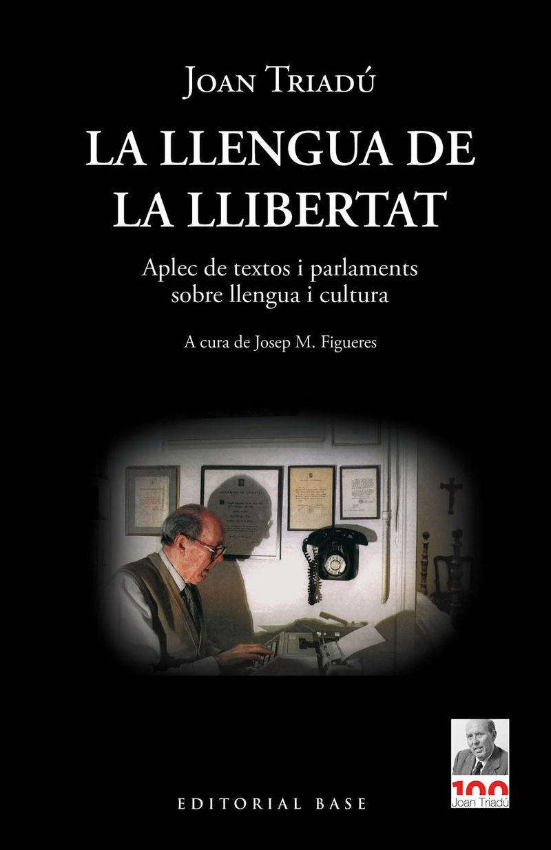 LA LLENGUA DE LA LLIBERTAT - APLEC DE TEXTOS I PARLAMENTS SOBRE LLENGUA I CULTURA