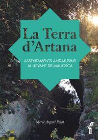 TERRA D'ARTANA, LA - ASSENTAMENTS ANDALUSINS AL LLEVANT DE MALLORCA