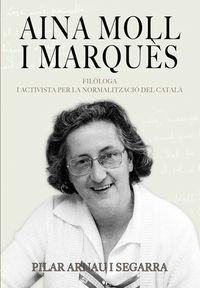 AINA MOLL I MARQUES (1930-2019) - FIL•LOGA I ACTIVISTA PER LA NORMALITZACIO DEL CATALA