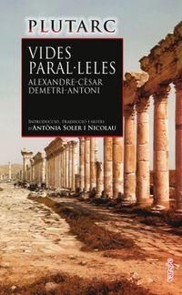 VIDES PARALLELES - ALEXANDRE I CESAR / DEMETRI I ANTONI