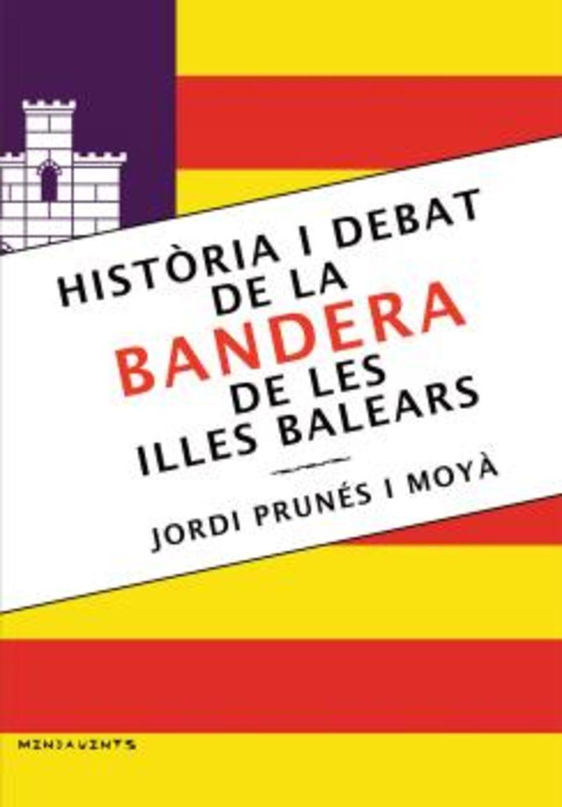 HISTORIA I DEBAT DE LA BANDERA DE LES ILLES BALEARS