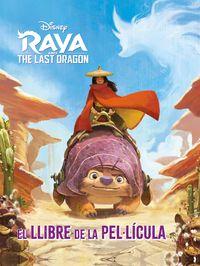 RAYA I L ULTIM DRAC - EL LLIBRE DE LA PELLICULA