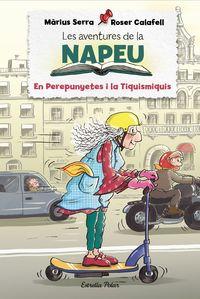 AVENTURES DE LA NAPEU, LES 3 - EL PEREPUNYETES I LA TIQUISMIQUIS