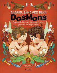dosmons - contes de bessons, bessones i altres germans incomparables - Raquel Sanchez Silva
