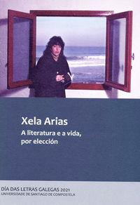 XELA ARIAS - A LITERATURA E A VIDA, POR ELECCION - DIA DAS LETRAS GALEGAS 2021