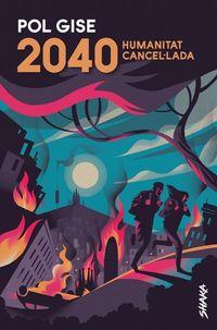 2040 - HUMANITAT CANCELLADA