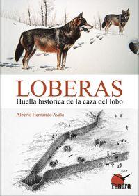 LOBERAS - HUELLA HISTORICA DE LA CAZA DEL LOBO