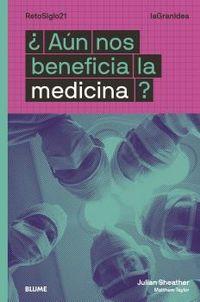 ¿AUN NOS BENEFICIA LA MEDICINA? - LAGRANIDEA. RETOSIGLO21