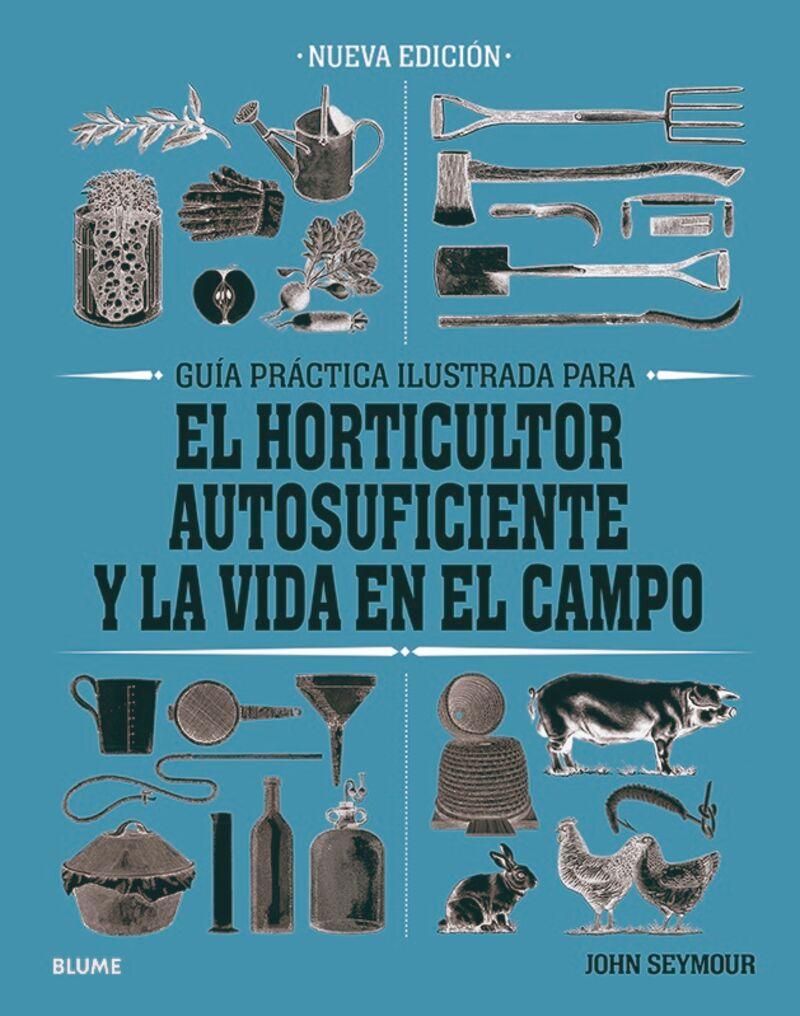 GUIA PRACTICA PARA EL HORTICULTOR AUTOSUFICIENTE Y LA VIDA EN EL CAMPO