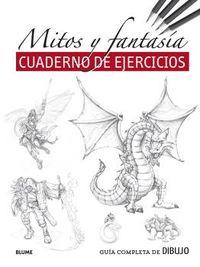 GUIA COMPLETA DE DIBUJO - MITOS Y FANTASIA - CUADERNO DE EJERCICIOS