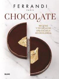 FERRANDI (PARIS) - CHOCOLATE - RECETAS Y TECNICAS DE UNA ESCULA DE EXCELENCIA