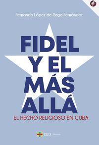 FIDEL Y EL MAS ALLA - - EL HECHO RELIGIOSO EN CUBA