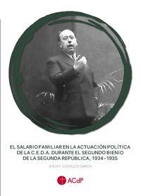 EL SALARIO FAMILIAR EN LA ACTUACION POLITICA DE LA C. E. D. A - DURANTE EL SEGUNDO BIENIO DE LA SEGUNDA REPUBLICA, (1934-1935)