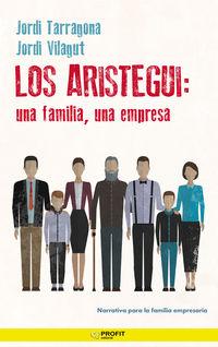 ARISTEGUI, LOS - UNA FAMILIA, UNA EMPRESA