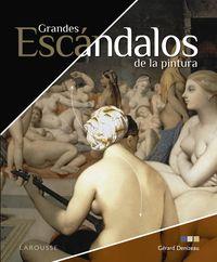 GRANDES ESCANDALOS DE LA PINTURA