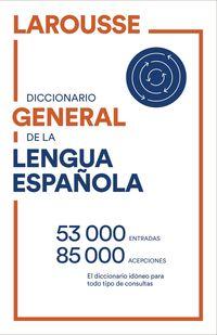 diccionario general de lengua española - Larousse Editorial