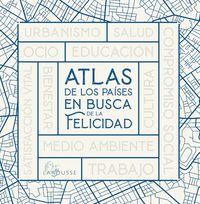 ATLAS DE LOS PAISES EN BUSCA DE LA FELICIDAD