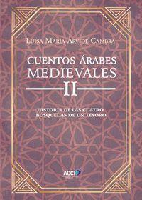 CUENTOS ARABES MEDIEVALES II - HISTORIA DE LAS CUATRO BUSQUEDAS DE UN TESORO