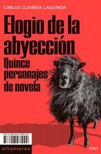 ELOGIO DE LA ABYECCION - QUINCE PERSONAJES DE NOVELA