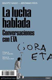 LA LUCHA HABLADA - CONVERSACIONES CON ETA