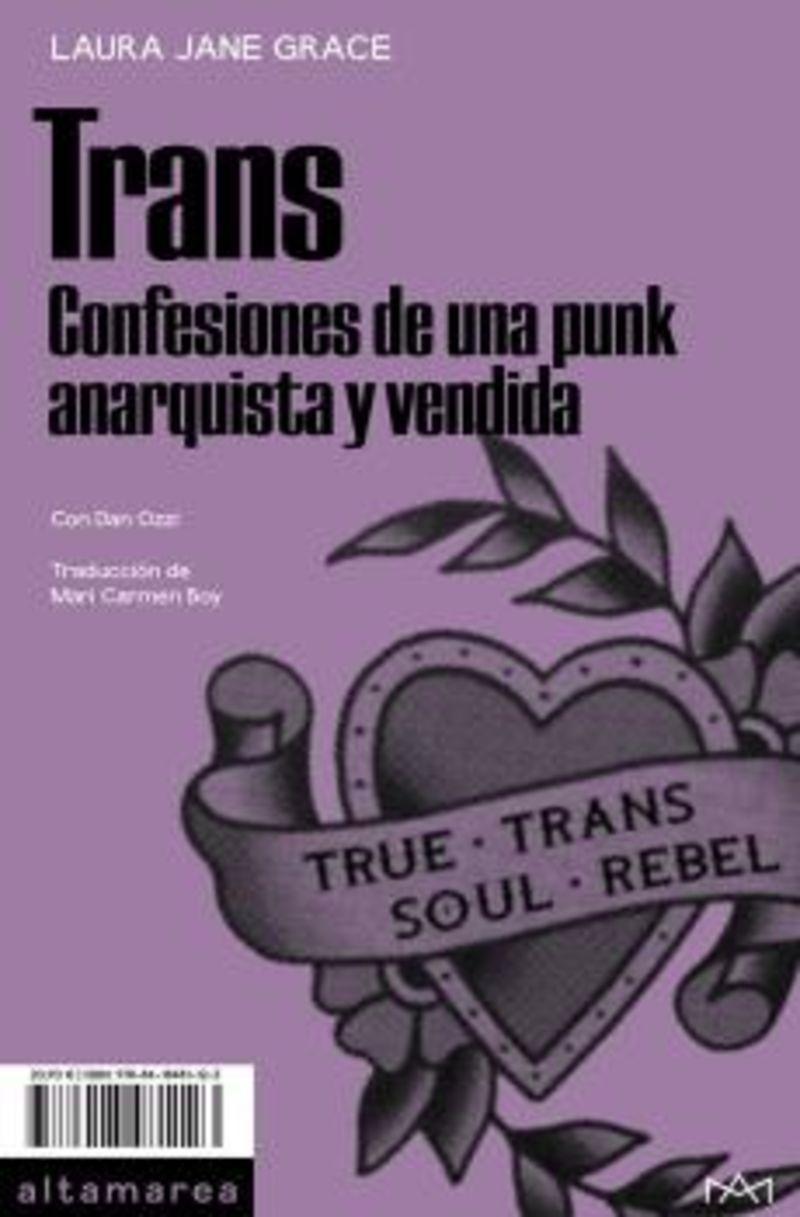 TRANS - CONFESIONES DE UNA PUNK ANARQUISTA Y VENDIDA