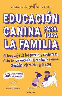 EDUCACION CANINA PARA TODA LA FAMILIA - EL LENGUAJE DE LOS PERROS Y CACHORROS - GUIA DE COMUNICACION Y CONDUCTA CANINA - SEÑALES, EJERCICIOS Y TRUCOS