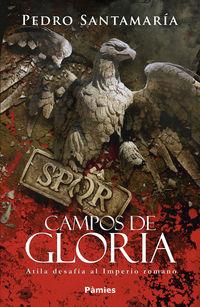 CAMPOS DE GLORIA - ATILA DESAFIA AL IMPERIO ROMANO