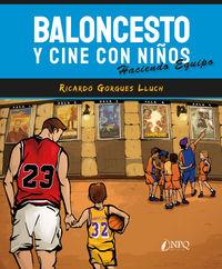 BALONCESTO Y CINE CON NIÑOS - HACIENDO EQUIPO