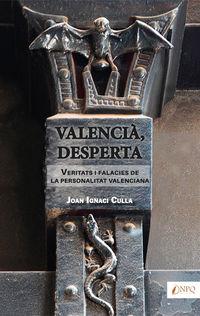 VALENCIA, DESPERTA - VERITATS I FALACIES DE LA PERSONALITAT VALENCIANA