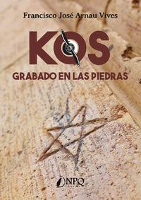 KOS - GRABADO EN LAS PIEDRAS
