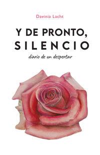 Y DE PRONTO, SILENCIO - DIARIO DE UN DESPERTAR