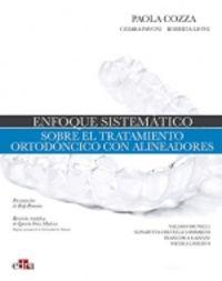 ENFOQUE SISTEMATICO SOBRE EL TRATAMIENTO ORTODONCICO CON ALINEADORES