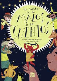 Un cuento de los malos de los cuentos - Valentina Rebolledo Di Girolamo / Cris Martin (il. )