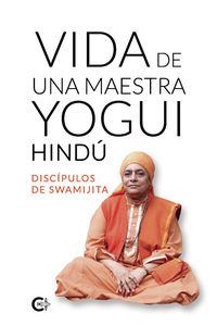 vida de una maestra yogui hindu - Discipulos De Swamijita