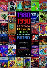 (1980-1990) LA DECADA DORADA DE LOS VIDEOJUEGOS RETRO
