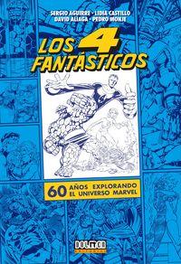 LOS CUATRO FANTASTICOS - 60 AÑOS EXPLORANDO EL UNIVERSO MARVEL