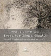 FRANCISCO DE GOYA Y LUCIENTES - RETRATO DE JUANA GALARZA DE GOICOECHEA