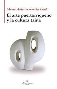 EL ARTE PUERTORRIQUEÑO Y LA CULTURA TAINA