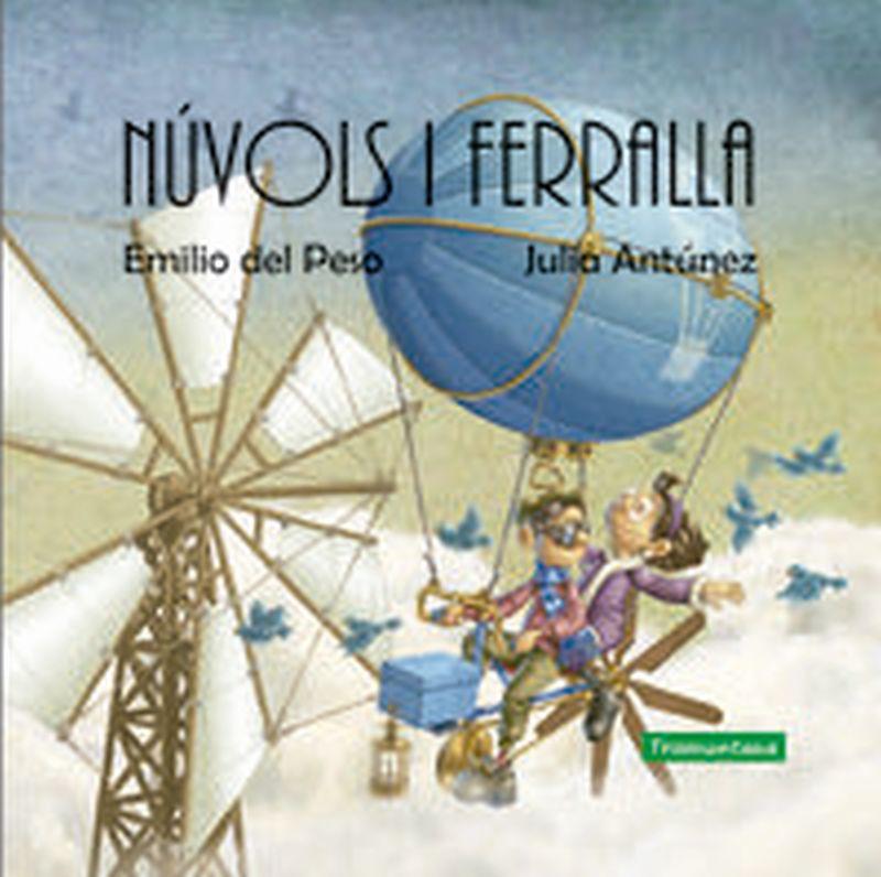 nuvols i ferralla - Julia Antunez / Emilio Del Peso (il. )