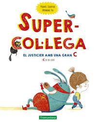 supercollega - el justicier amb una gran c (c de collega) - Michael Escoffier / Amandine Piu (il. )