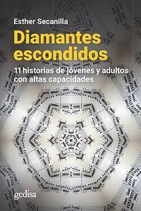 DIAMANTES ESCONDIDOS - 11 HISTORIAS DE JOVENES Y ADULTOS CON ALTAS CAPACIDADES