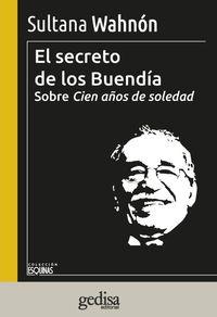EL SECRETO DE LOS BUENDIA - SOBRE CIEN AÑOS DE SOLEDAD
