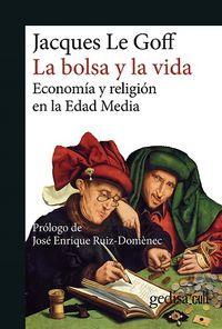 (N ED) LA BOLSA Y LA VIDA - ECONOMIA Y RELIGION EN LA EDAD MEDIA