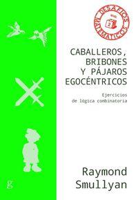 CABALLEROS, BRIBONES Y PAJAROS EGOCENTRICOS - EJERCICIOS DE LOGICA COMBINATORIA - NIVEL MEDIO
