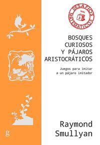 BOSQUES CURIOSOS Y PAJAROS ARISTOCRATICOS - JUEGOS PARA IMITAR A UN PAJARO IMITADOR