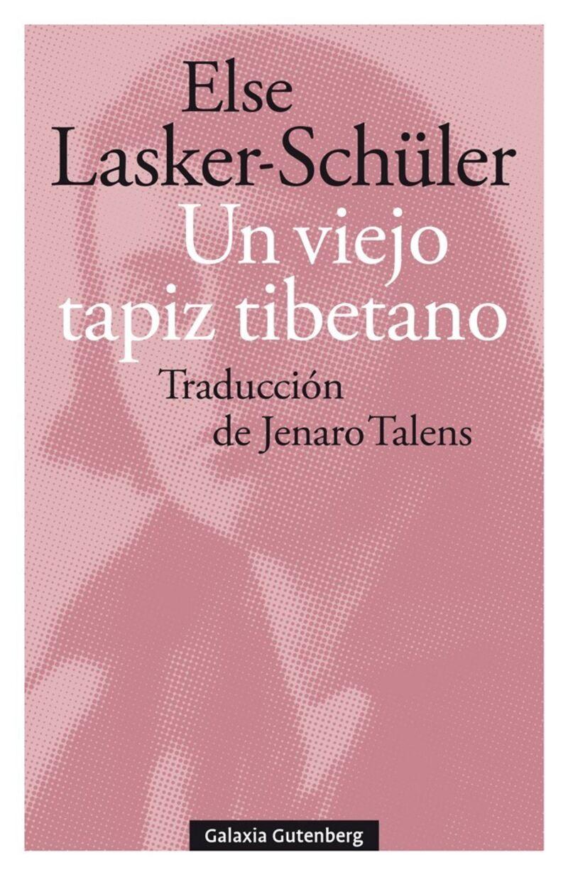 UN VIEJO TAPIZ TIBETANO (Y OTROS POEMAS DE AMOR) - SELECCION, TRADUCCION E INTRODUCCION DE JENARO TALENS