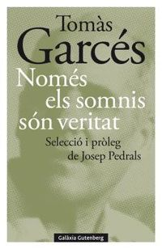 NOMES ELS SOMNIS SON VERITAT - EDICIO DE JOSEP PEDRALS
