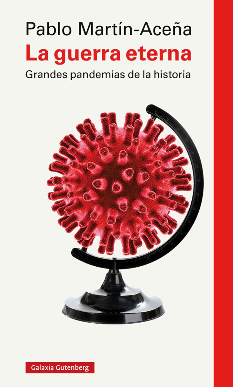 la guerra eterna - grandes pandemias de la historia - Pablo Martin-Aceña